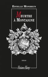 Meurtre à Montaigne / Estelle Monbrun | Monbrun, Estelle. Auteur